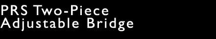 2 Piece Bridge