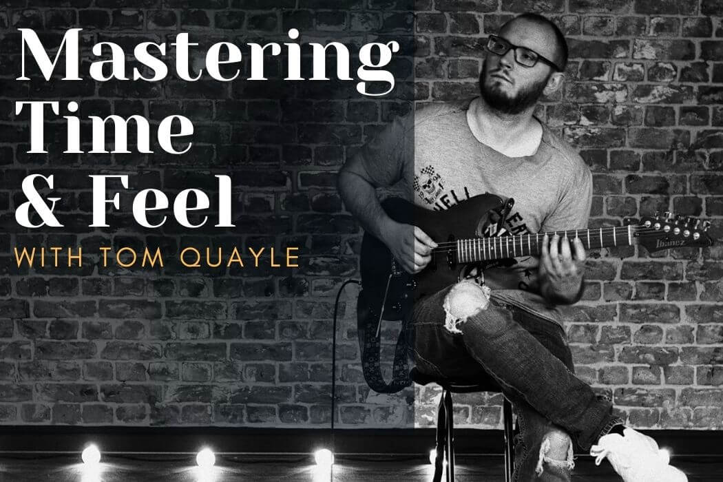 Tom Quayle - Mastering Time & Feel