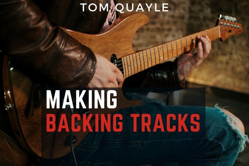 Tom Quayle - Making Backing Tracks
