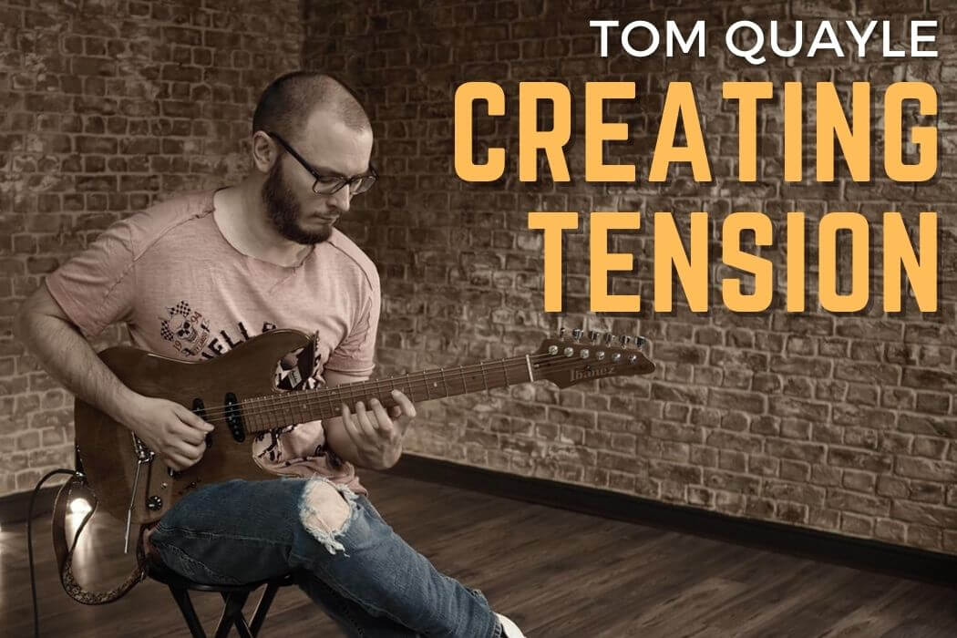Tom Quayle - Creating Tension