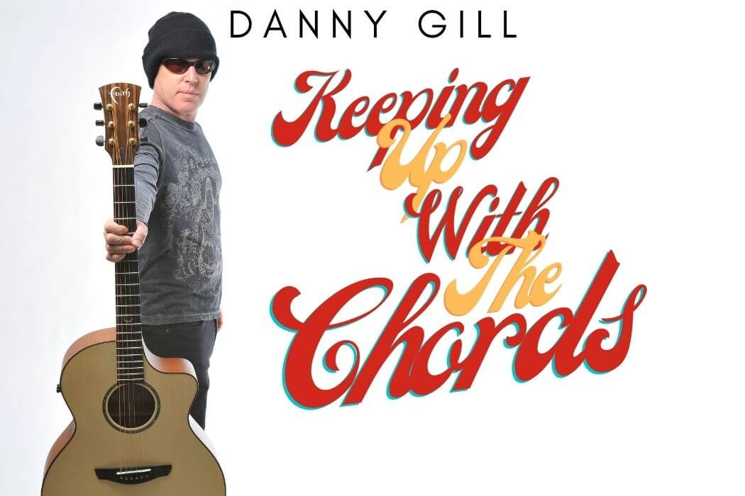 Danny Gill - Keeping Up With The Chords