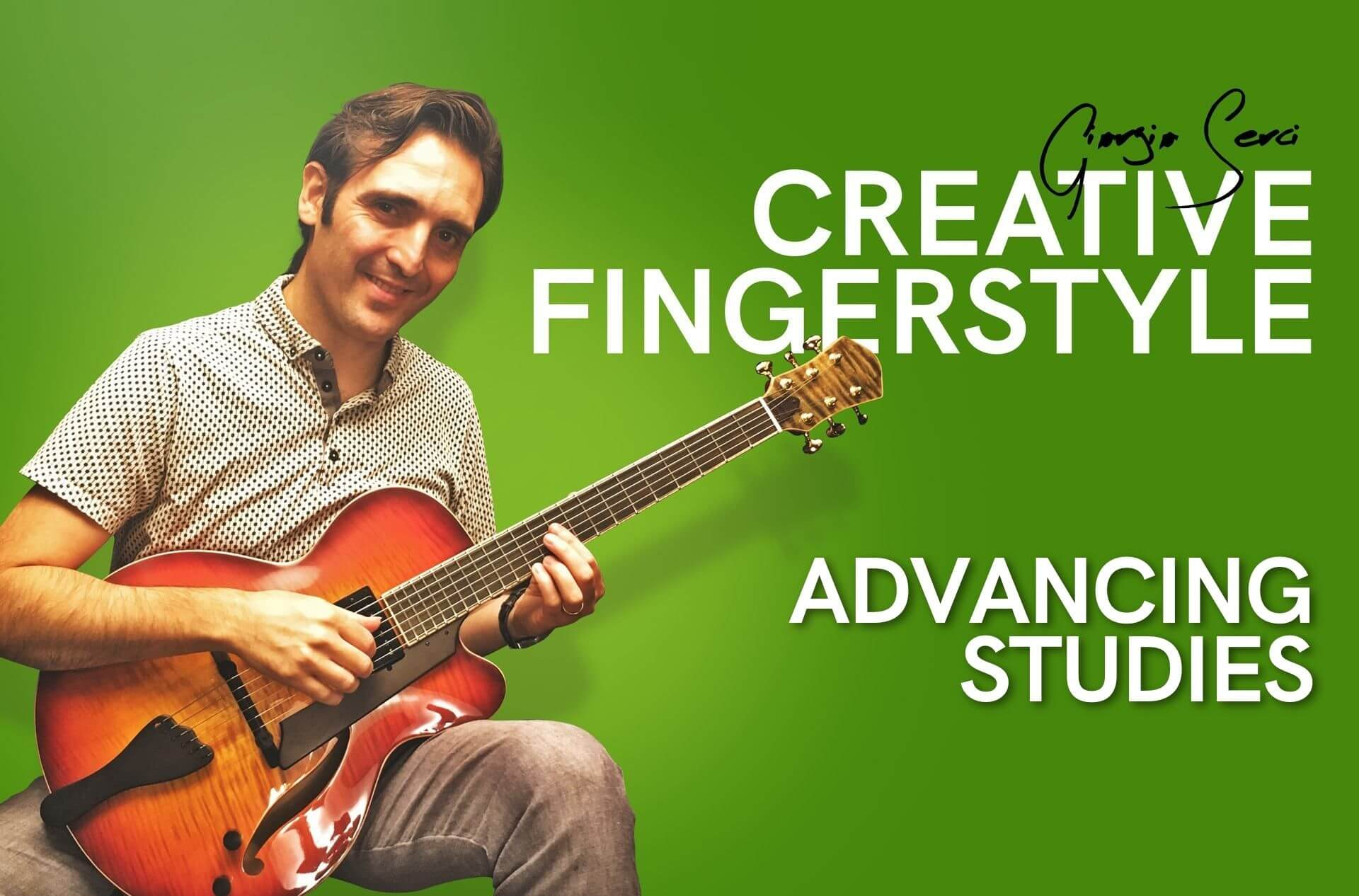 Georgio Serci - Creative Fingerstyle Guitar Advancing Studies