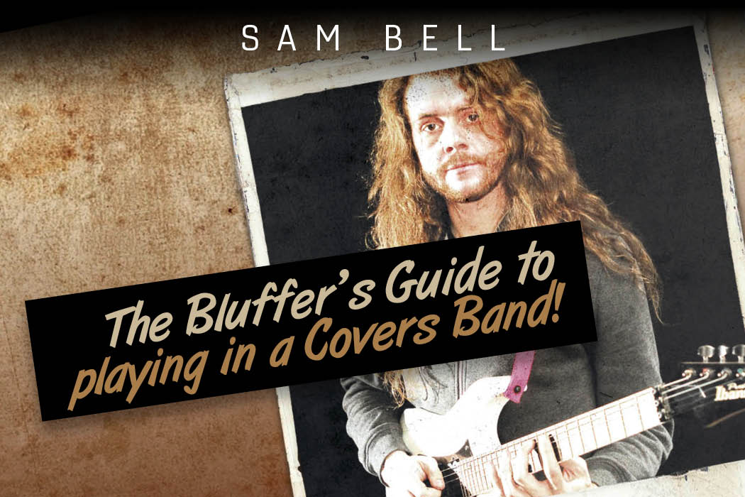 Sam Bell - The Bluffer's Guide To Playing In A Covers Band