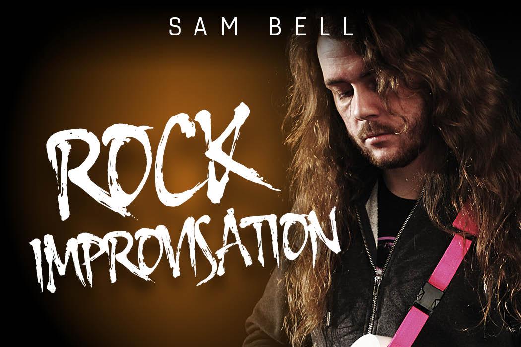 Sam Bell - Rock Improvisation