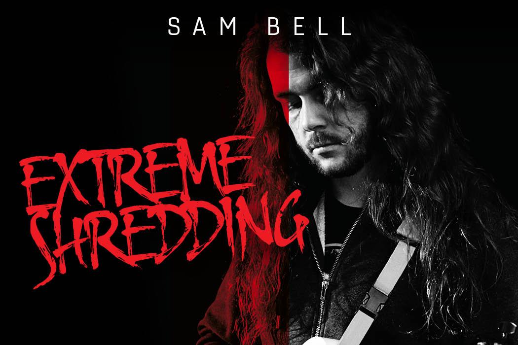 Sam Bell - Extreme Shredding