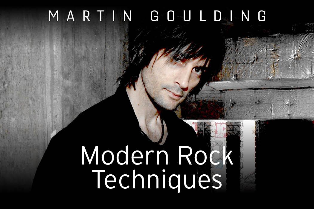 Martin Goulding - Modern Rock Techniques