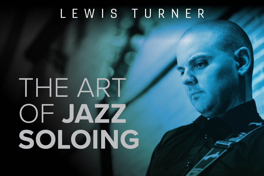 Lewis Turner - The Art Of Jazz Soloing
