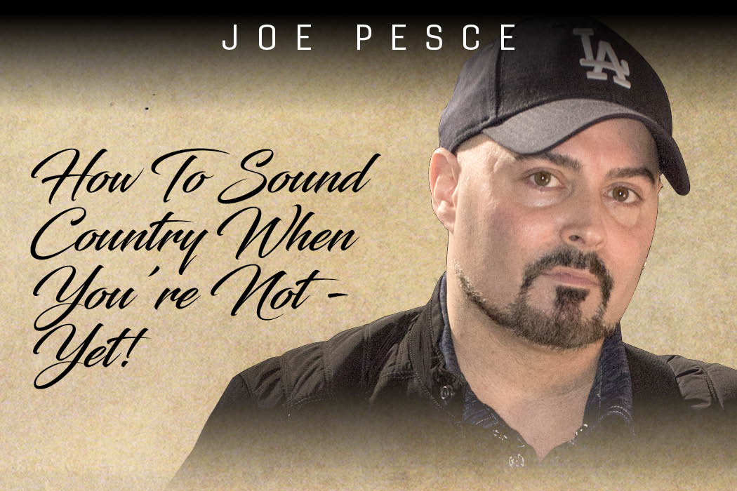 Joe Pesce - How To Sound Country When You're Not - Yet!