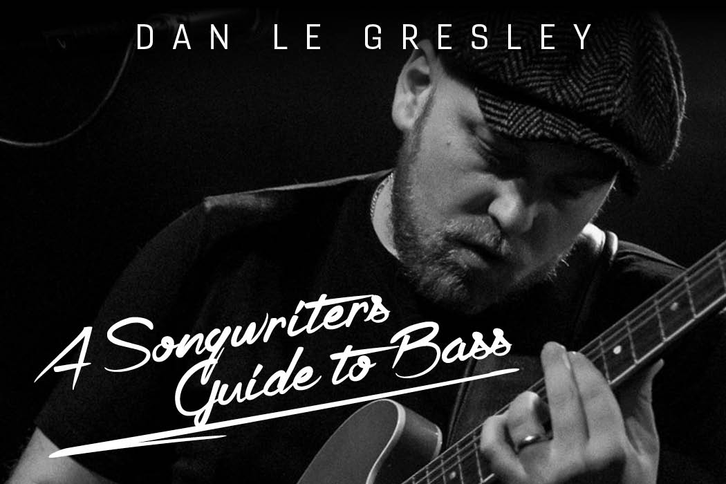 Dan Le Gresley - A Songwriters Guide To Bass