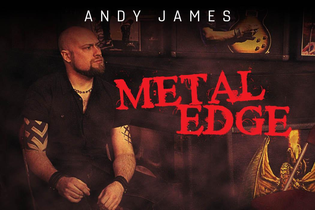 Andy James Metal Edge