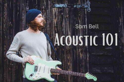 Sam Bell - Acoustic 101